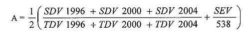 A = ½ [(SDV 1996 + SDV 2000 + SDV 2004) /  (TDV 1996 + TDV 2000 + TDV 2004) + SEV / 538])
